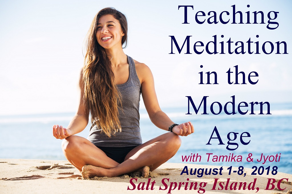 Teaching Meditation in the Modern Age on Salt Spring Island, August 1-8, 2018