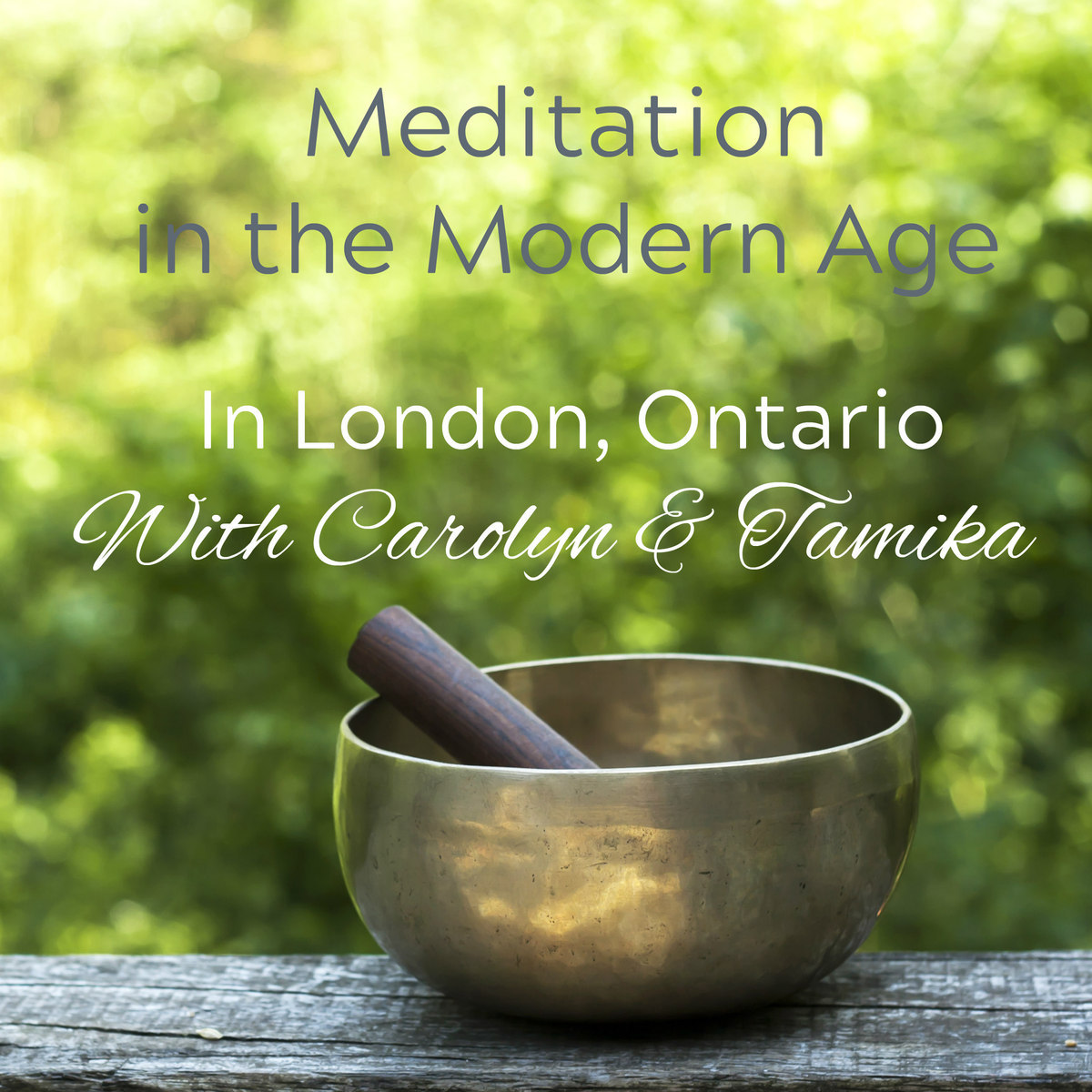 Teaching Meditation in the Modern Age in London, Ontario, July 9-August 9